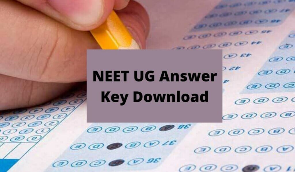 NEET UG Answer Key 2021 Download OMR Sheet & Raise Objections